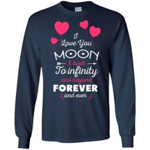 I love you to the moon and back to infinity and beyond forever and ever long sleeve