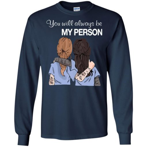 Greys anatomy you will always be my person long sleeve