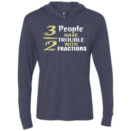 3 out of 2 people have trouble with fractions unisex hoodie
