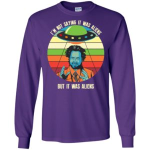 Giorgio a tsoukalos im not saying it was aliens but it was aliens long sleeve