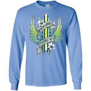 When in doubt paddle out gothic kayak life water sport long sleeve