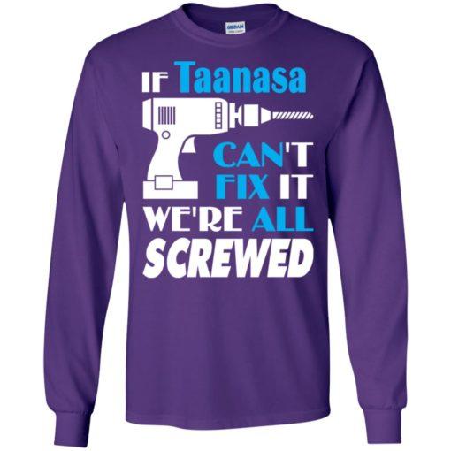 If taanasa can't fix it we all screwed taanasa name gift ideas long sleeve