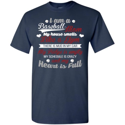 Im a baseball mom and my heart is full t-shirt