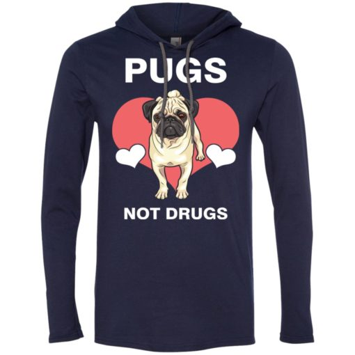 Dog lovers gift love pugs not drugs long sleeve hoodie