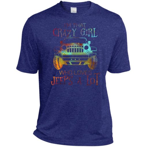 I'm that crazy girl who loves jeeps a lot sport t-shirt