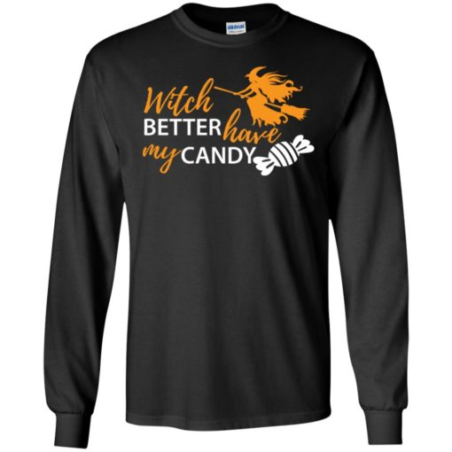 Witch better have my candy long sleeve