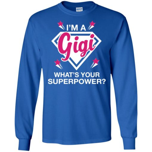 I'm gigi what is your super power gift for mother long sleeve