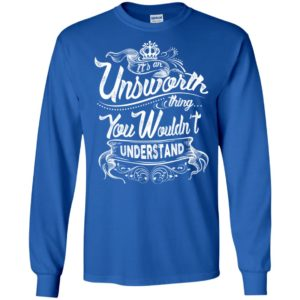 It's an unsworth thing you wouldn't understand – custom and personalized name gifts long sleeve