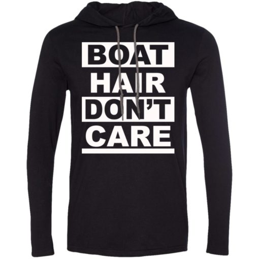 Vacation gift tee boat hair dont care long sleeve hoodie