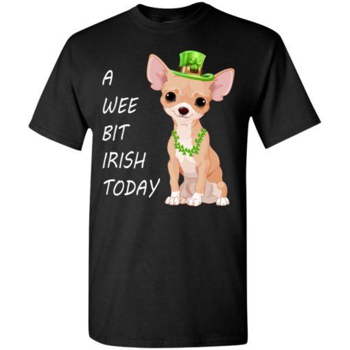 A wee bit irish today chihuahua dog st patricks day t-shirt