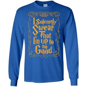 I solemnly swear that i am up to no good gift long sleeve