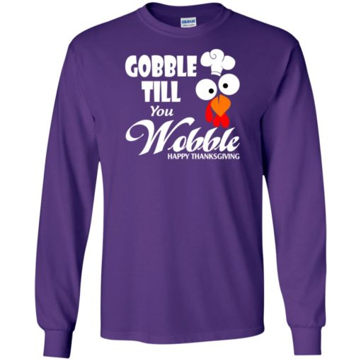 Gobble till you wobble – funny thanksgiving long sleeve