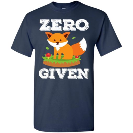 Zero fox given cute gift for animal lovers t-shirt