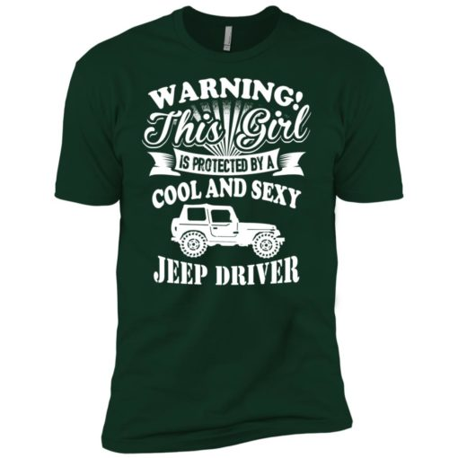 Warning this girl is protected by cool and sexy jeep driver premium t-shirt