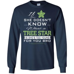 If she doesn't know what a tree star long sleeve