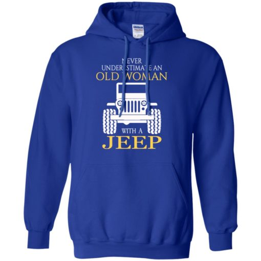 Never underestimate old woman with jeep hoodie