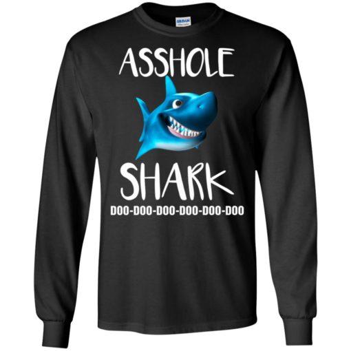 Asshole shark doo doo doo doo doo doo long sleeve