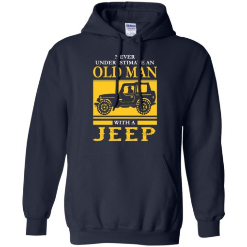 Never underestimate old man with jeep hoodie
