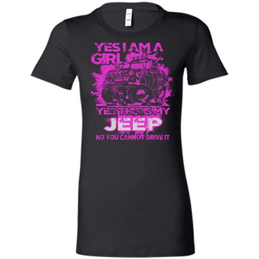 Yes i am a girl yes this is my jeep no you cann't drive it women tee