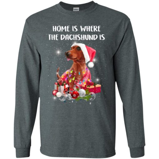 Home is where the dachshund is in snow dog lover christmas gift long sleeve