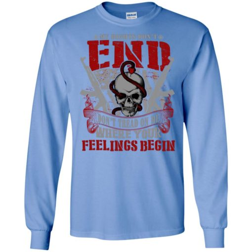 My right don't end where you feelings begin long sleeve