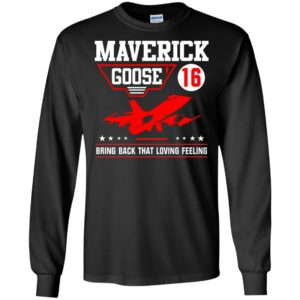 Maverrick goose '16 bring back that loving feeling 80s movie top gun long sleeve