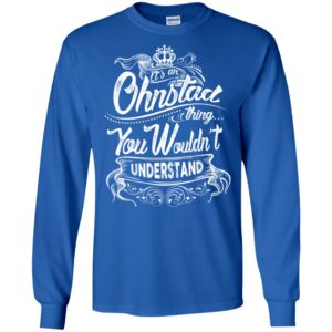 It's an ohnstad thing you wouldn't understand – custom and personalized name gifts long sleeve