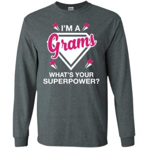 I'm grams what is your super power gift for mother long sleeve
