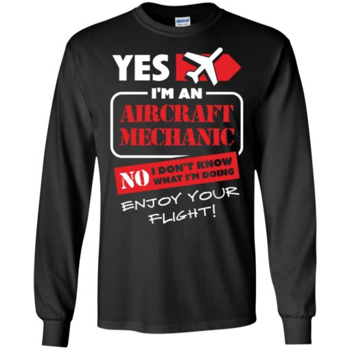 Yes i'm an aircraft mechanic no i don't know what i'm doing enjoy your flight long sleeve