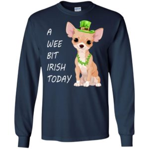 A wee bit irish today chihuahua dog st patricks day long sleeve