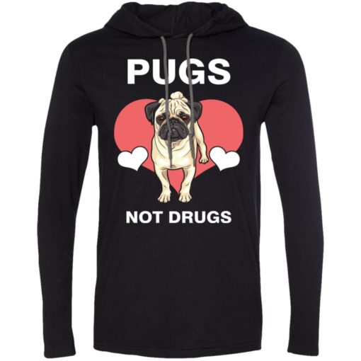 Dog lovers gift love pugs not drugs long sleeve hoodie