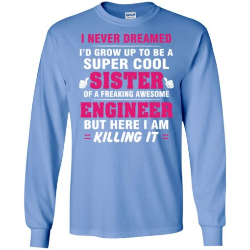 Family funny a super cool sister of awesome engineer christmas gift long sleeve