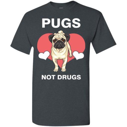 Dog lovers gift love pugs not drugs t-shirt