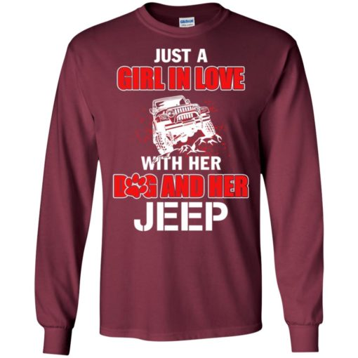 Just a girl in love with her dog and jeep long sleeve