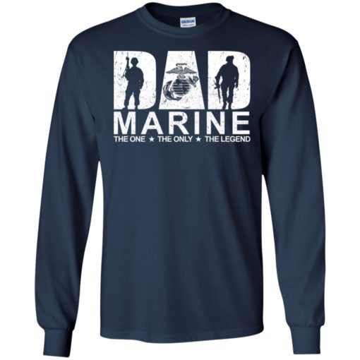 Dad marine the one the only the legend the myth gun long sleeve