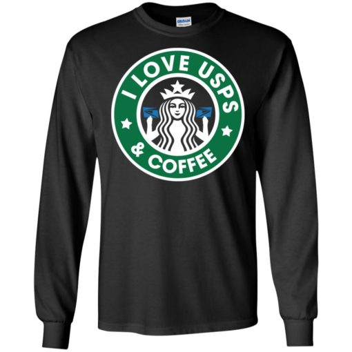 I love usps queen and coffee starbucks long sleeve