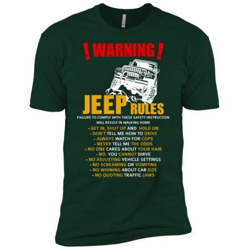 Warning jeep rules don't tell me how to drive premium t-shirt