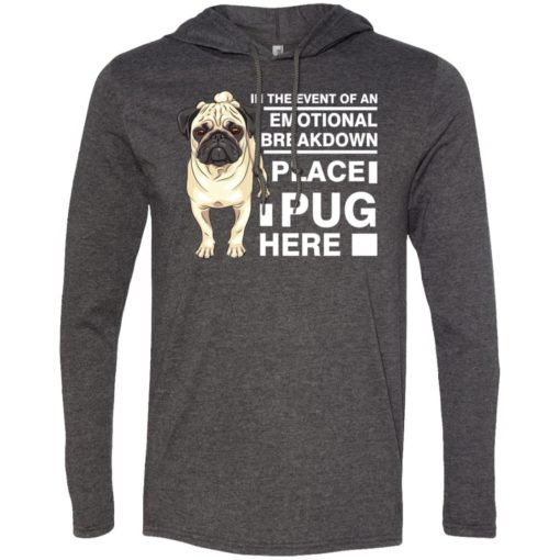 Dog lovers gift tee place pug here long sleeve hoodie