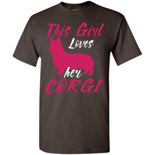 Dog lovers gift this girl loves her corgi t-shirt