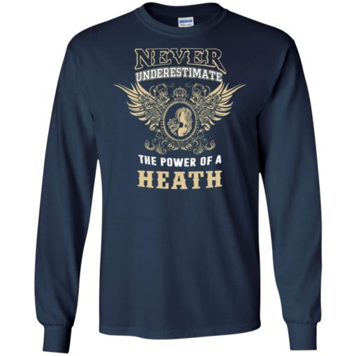 Never underestimate the power of heath shirt with personal name on it long sleeve