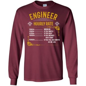 Engineer hourly rate 100 per hour is minimum 250 per hour if you tell me how to do my job long sleeve