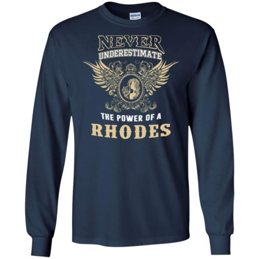Never underestimate the power of rhodes shirt with personal name on it long sleeve