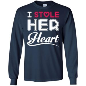 I stole her heart husband and wife couple gift long sleeve
