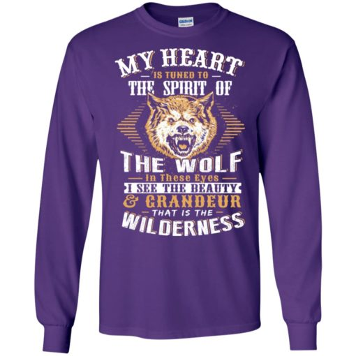 My heart is tuned to the spirit of the wolf vintage old style wolf lover long sleeve