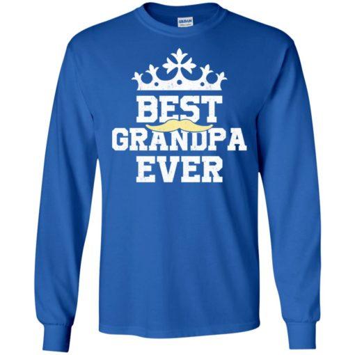 Best grandpa ever funny family long sleeve