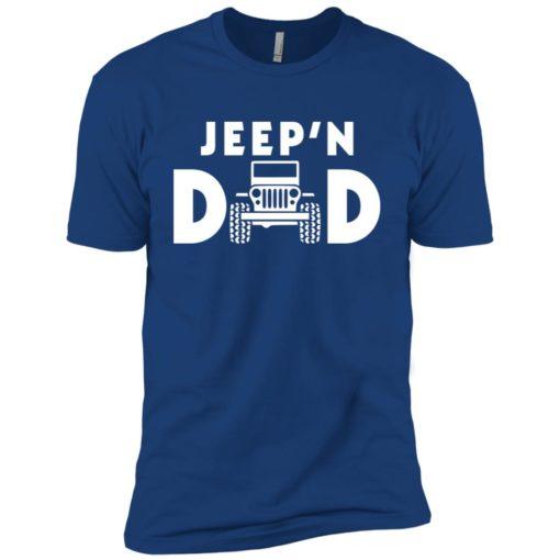 Jeepin dad premium t-shirt