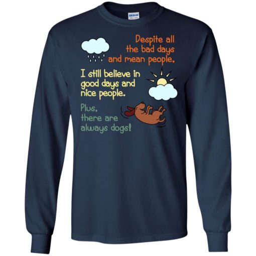 There are always dogs cute positive sayings dog lover birthday long sleeve