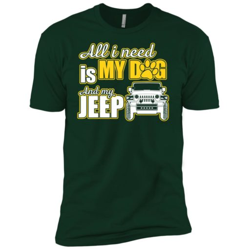 All i need is my dog and my jeep premium t-shirt