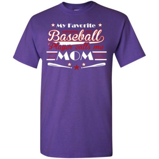 My favorite baseball player calls me mom toddler baseball mother t-shirt