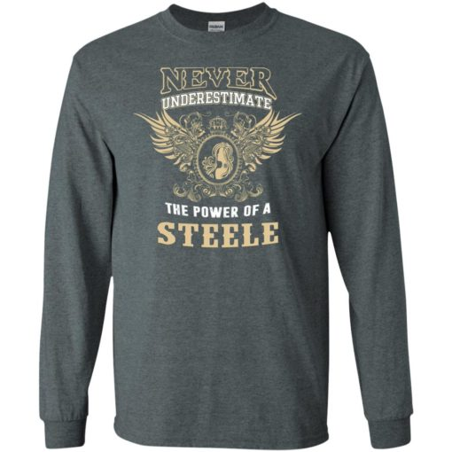 Never underestimate the power of steele shirt with personal name on it long sleeve